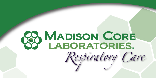 Madison Core Labs - Madison, AL - Respiratory Care